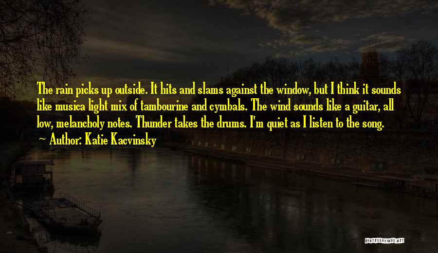 I'm Like A Wind Quotes By Katie Kacvinsky