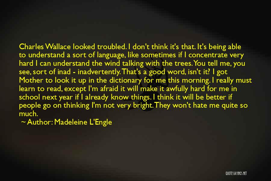 I'm Like A Wind Quotes By Madeleine L'Engle