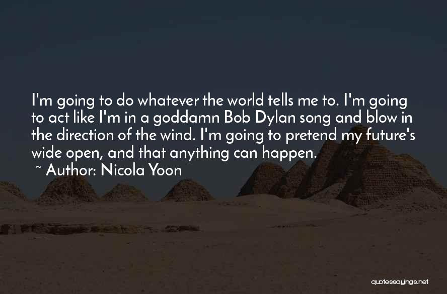 I'm Like A Wind Quotes By Nicola Yoon