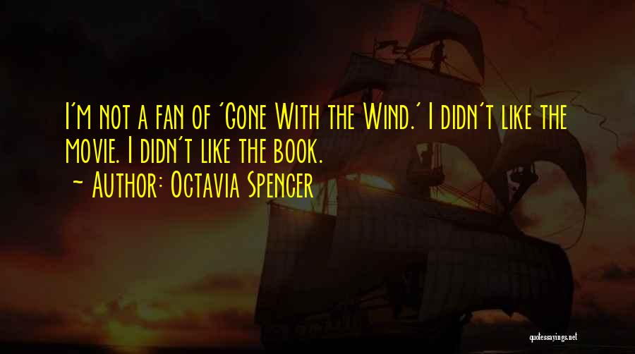 I'm Like A Wind Quotes By Octavia Spencer