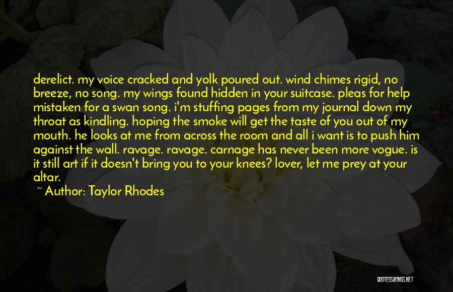 I'm Like A Wind Quotes By Taylor Rhodes