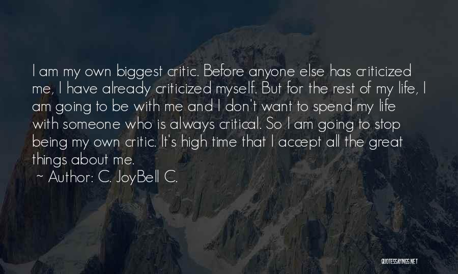 I'm My Biggest Critic Quotes By C. JoyBell C.