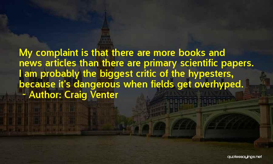 I'm My Biggest Critic Quotes By Craig Venter