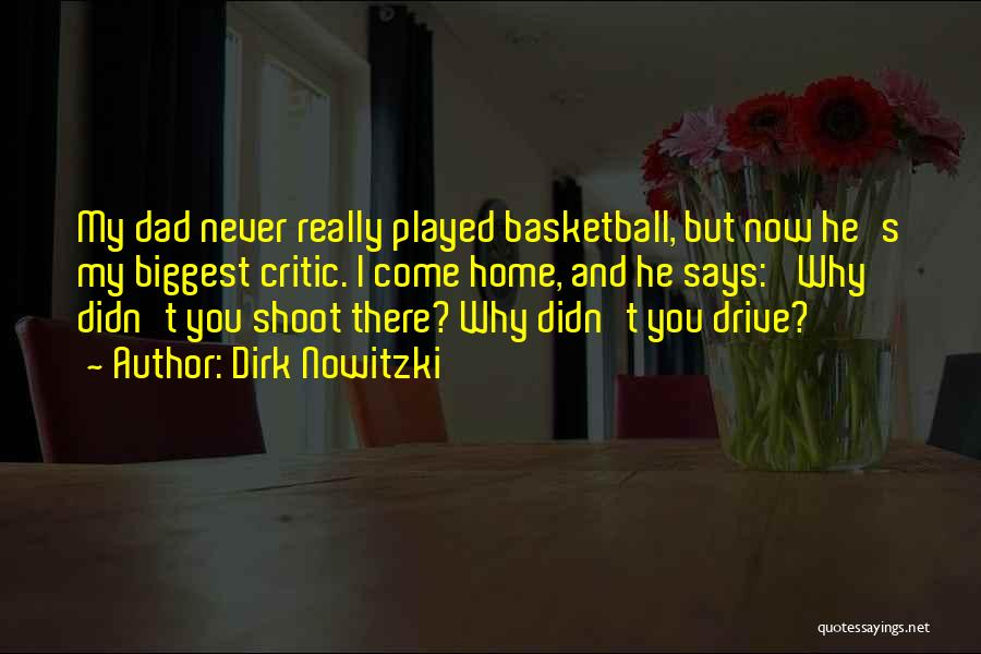 I'm My Biggest Critic Quotes By Dirk Nowitzki
