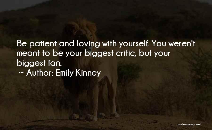 I'm My Biggest Critic Quotes By Emily Kinney