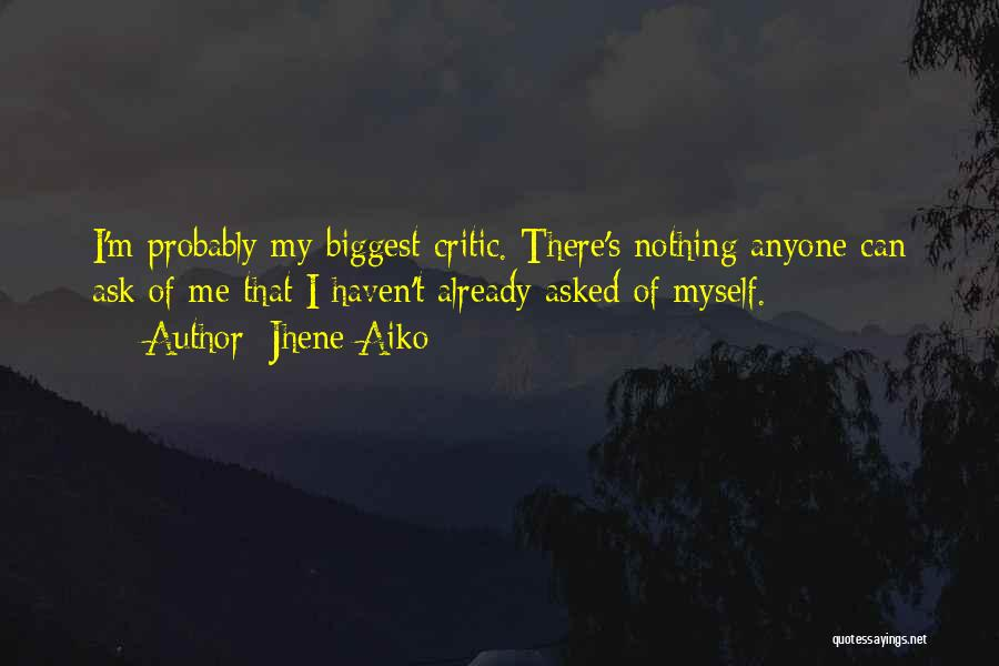 I'm My Biggest Critic Quotes By Jhene Aiko