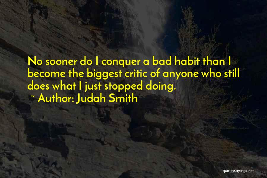 I'm My Biggest Critic Quotes By Judah Smith