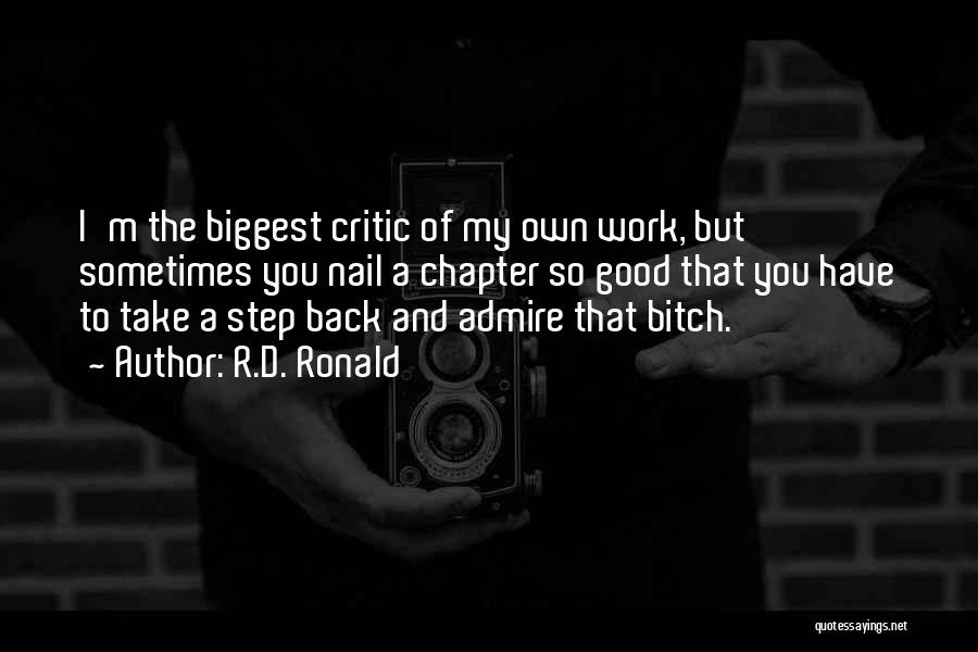 I'm My Biggest Critic Quotes By R.D. Ronald