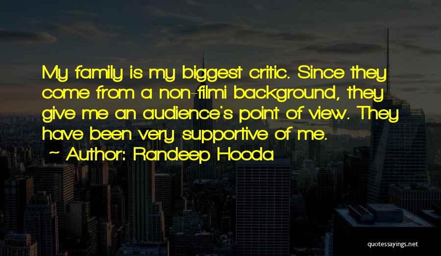 I'm My Biggest Critic Quotes By Randeep Hooda