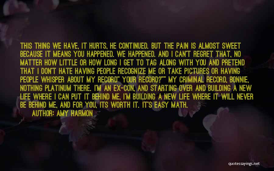 I'm Never Worth It Quotes By Amy Harmon