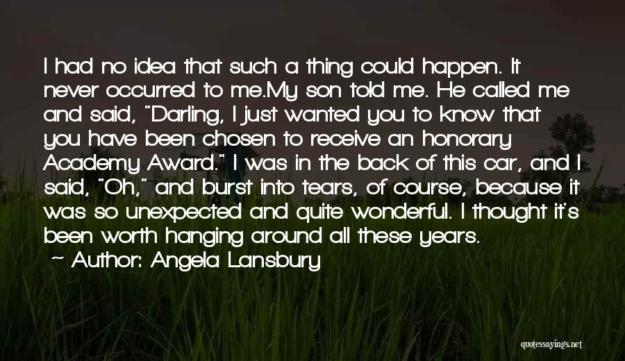 I'm Never Worth It Quotes By Angela Lansbury