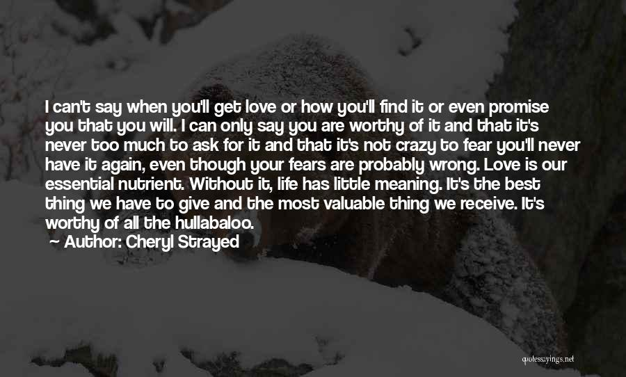 I'm Never Worth It Quotes By Cheryl Strayed