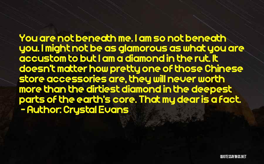 I'm Never Worth It Quotes By Crystal Evans