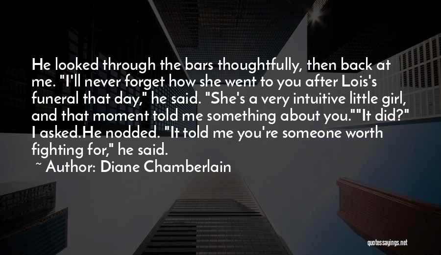 I'm Never Worth It Quotes By Diane Chamberlain
