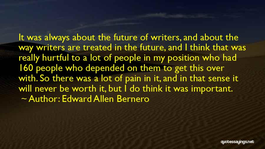 I'm Never Worth It Quotes By Edward Allen Bernero