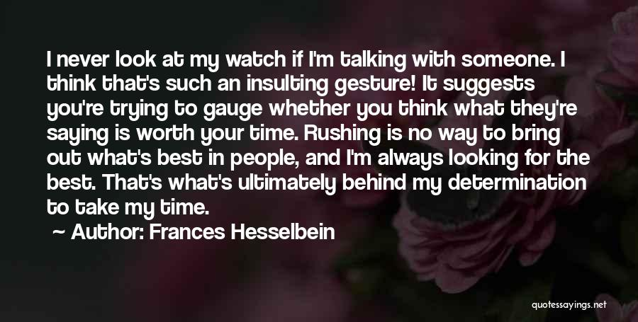 I'm Never Worth It Quotes By Frances Hesselbein