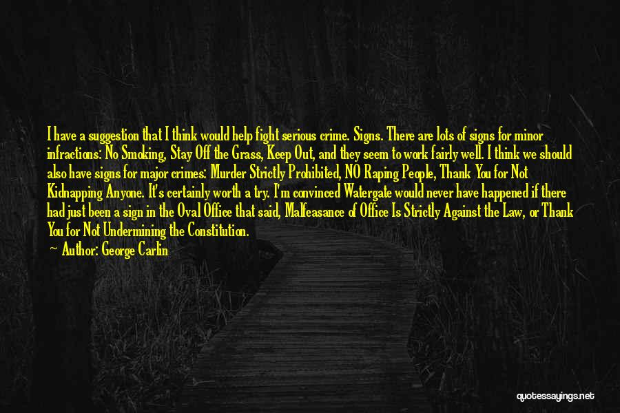 I'm Never Worth It Quotes By George Carlin