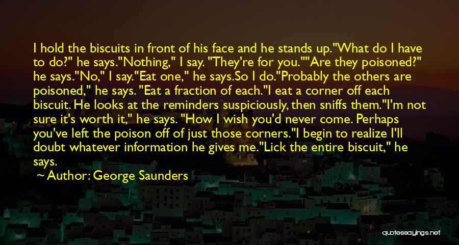 I'm Never Worth It Quotes By George Saunders