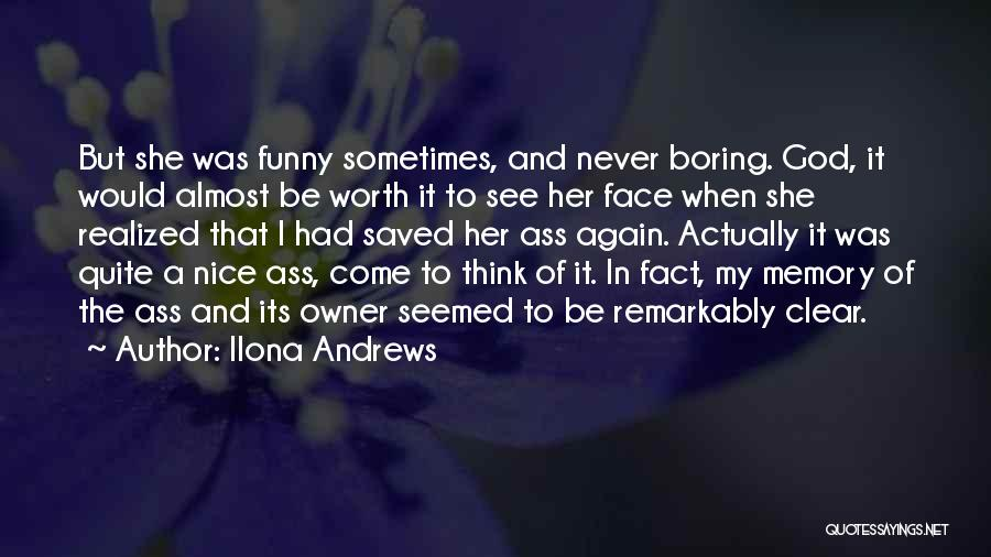 I'm Never Worth It Quotes By Ilona Andrews