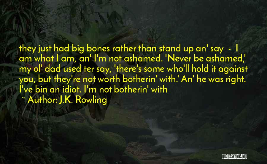 I'm Never Worth It Quotes By J.K. Rowling