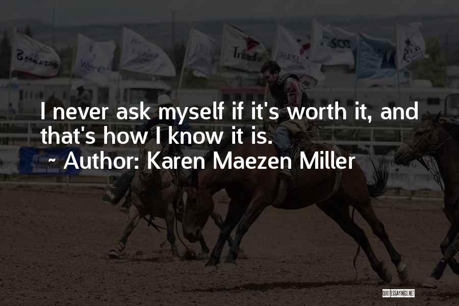 I'm Never Worth It Quotes By Karen Maezen Miller