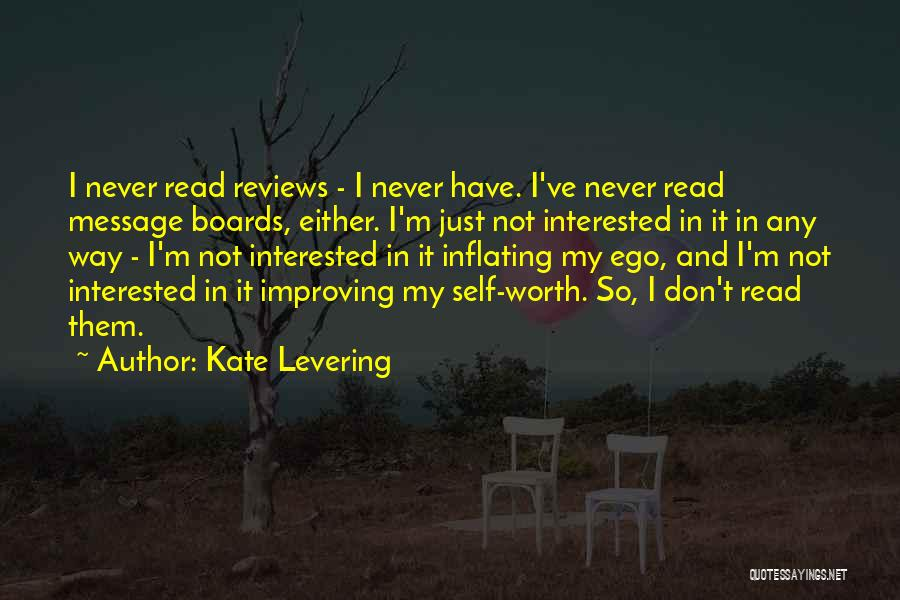I'm Never Worth It Quotes By Kate Levering