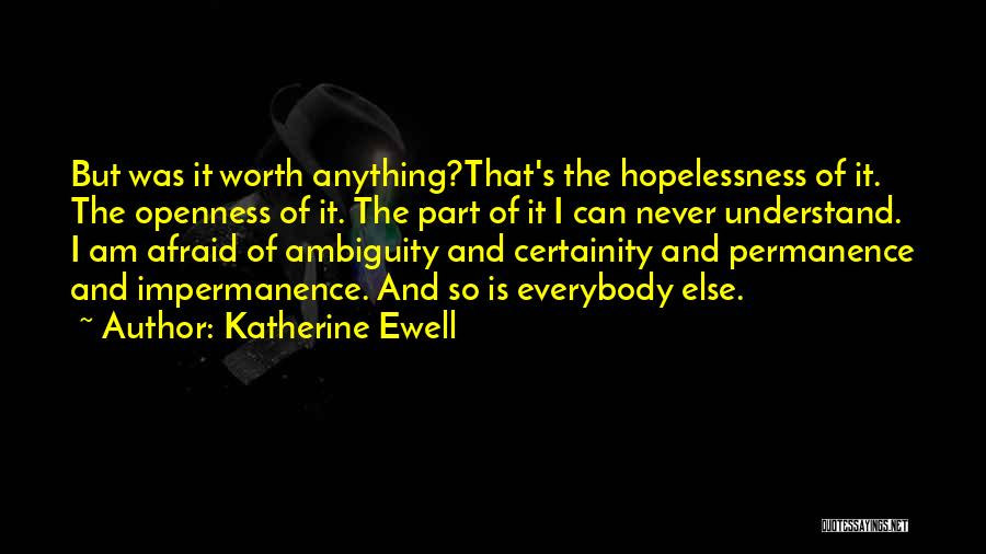 I'm Never Worth It Quotes By Katherine Ewell