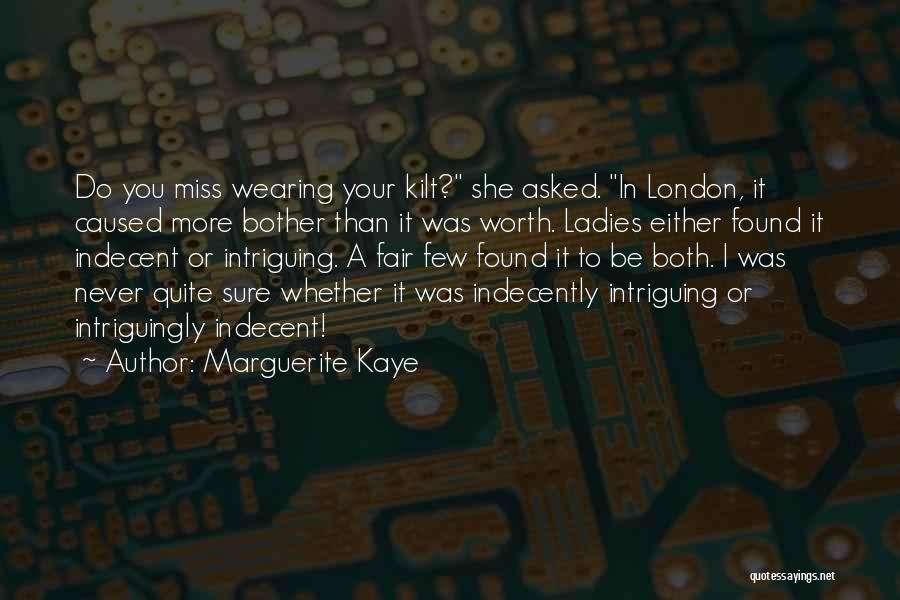 I'm Never Worth It Quotes By Marguerite Kaye
