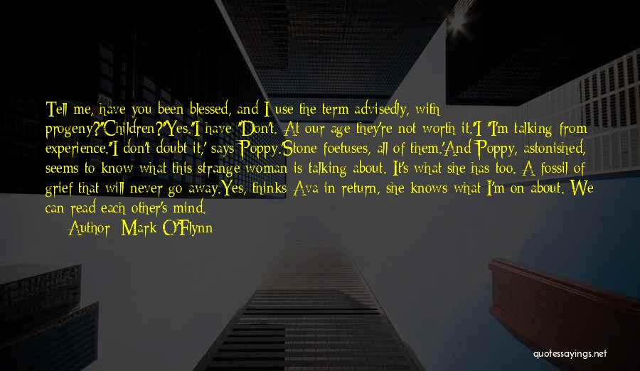 I'm Never Worth It Quotes By Mark O'Flynn
