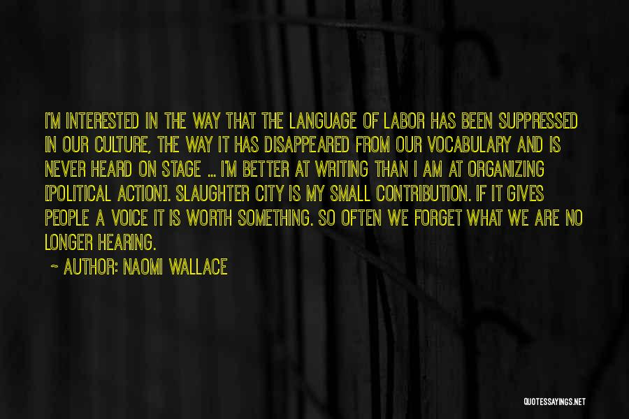 I'm Never Worth It Quotes By Naomi Wallace