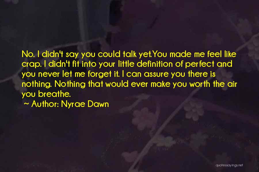 I'm Never Worth It Quotes By Nyrae Dawn