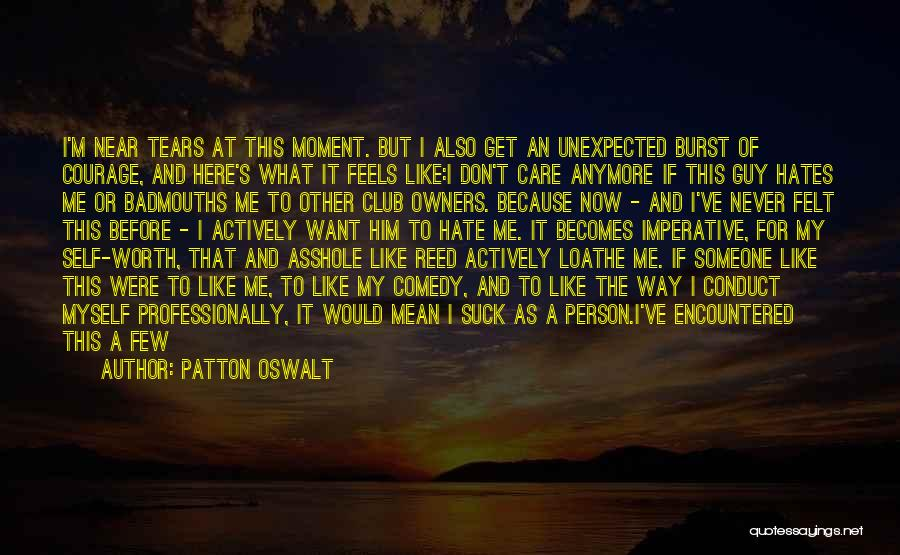 I'm Never Worth It Quotes By Patton Oswalt