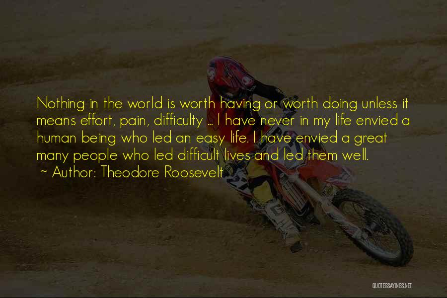 I'm Never Worth It Quotes By Theodore Roosevelt