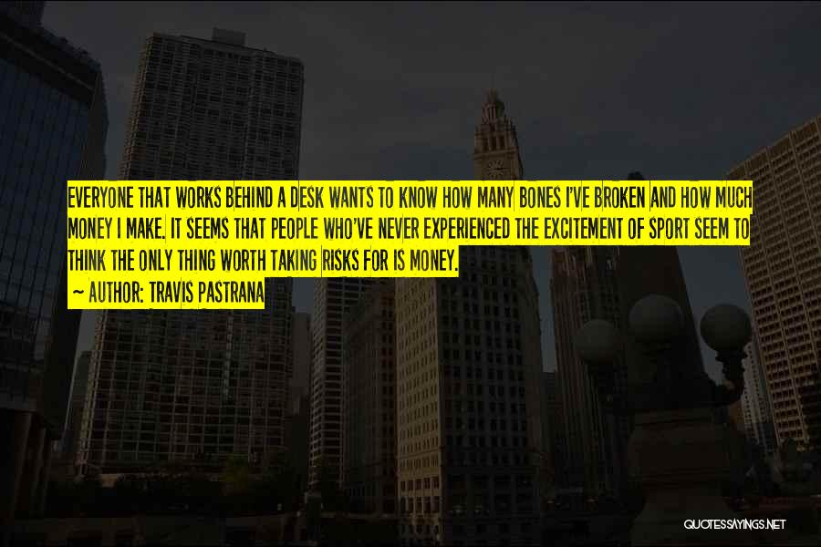 I'm Never Worth It Quotes By Travis Pastrana