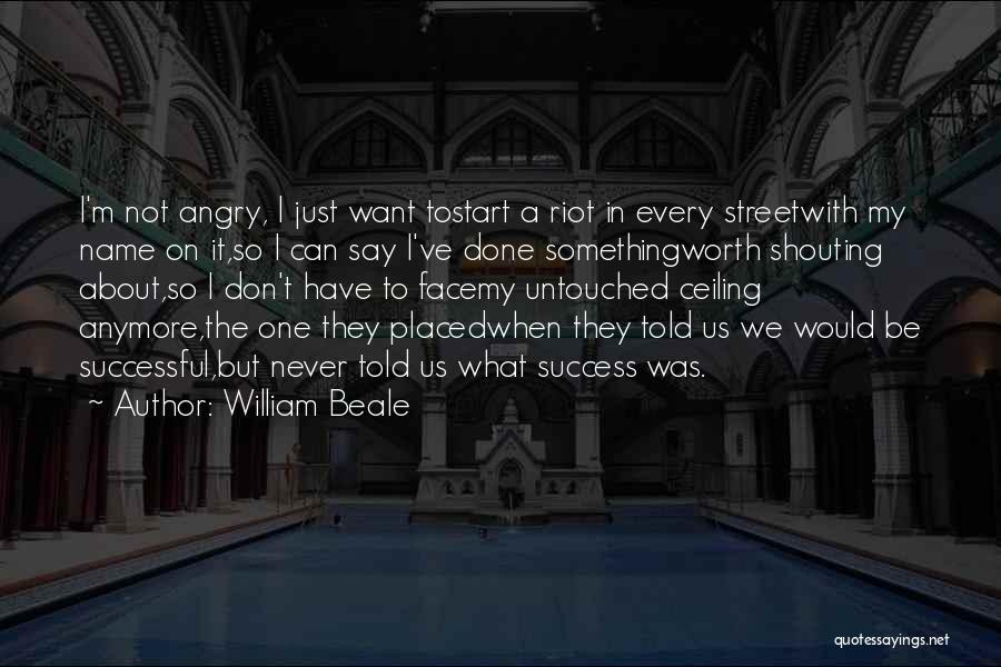 I'm Never Worth It Quotes By William Beale