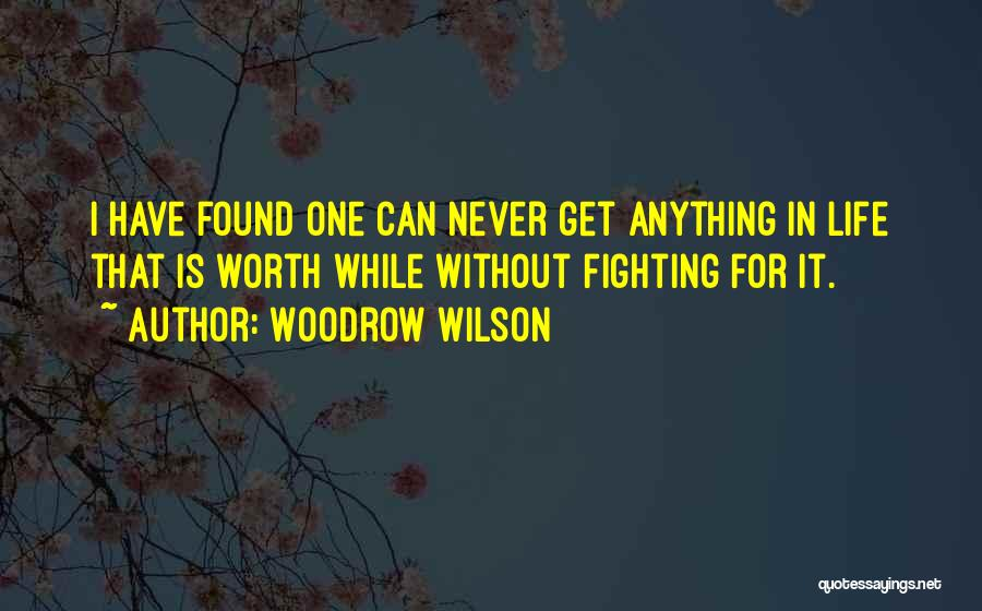 I'm Never Worth It Quotes By Woodrow Wilson