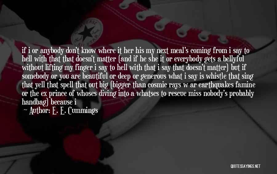 I'm Nobody's Ex Quotes By E. E. Cummings