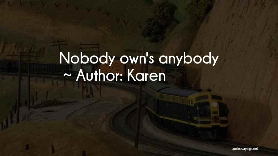 I'm Nobody's Ex Quotes By Karen