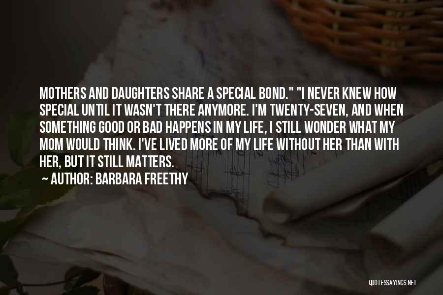 I'm Not A Bad Mom Quotes By Barbara Freethy
