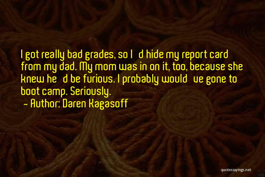 I'm Not A Bad Mom Quotes By Daren Kagasoff