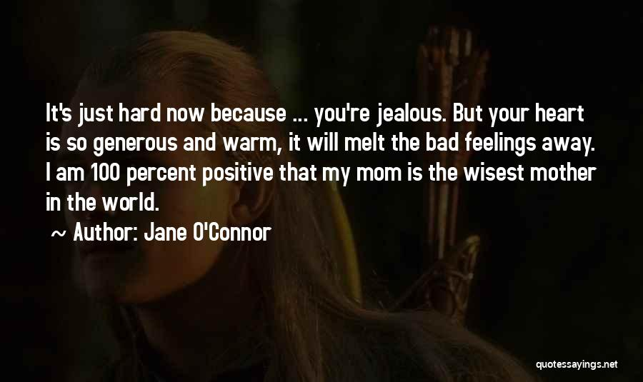 I'm Not A Bad Mom Quotes By Jane O'Connor