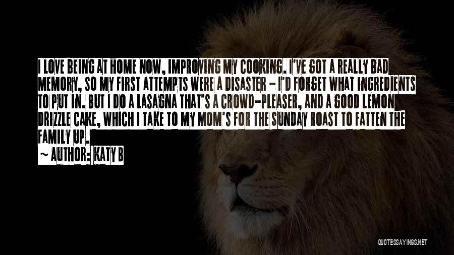 I'm Not A Bad Mom Quotes By Katy B