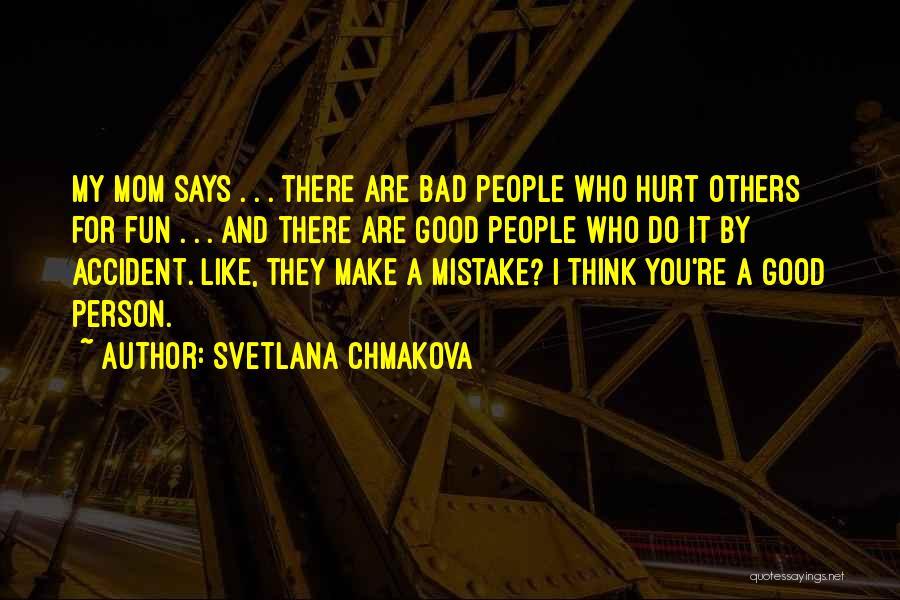 I'm Not A Bad Mom Quotes By Svetlana Chmakova