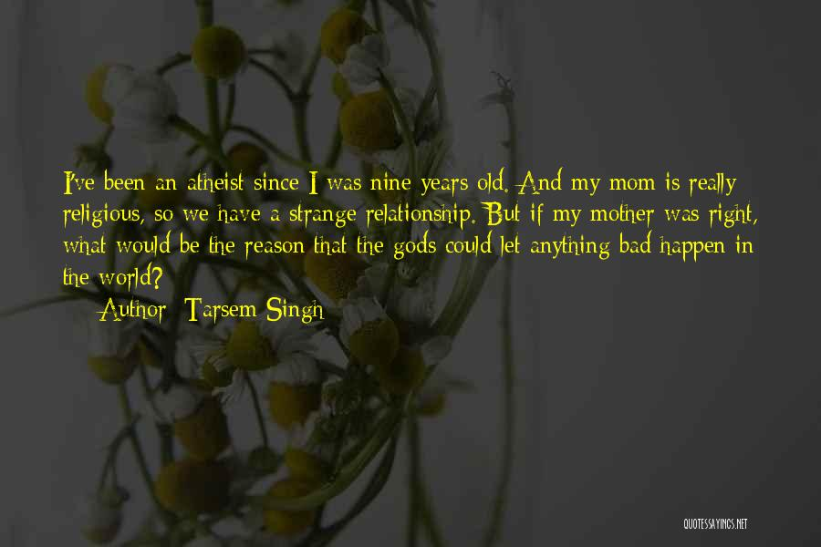 I'm Not A Bad Mom Quotes By Tarsem Singh