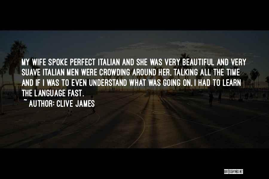 I'm Not A Perfect Wife Quotes By Clive James