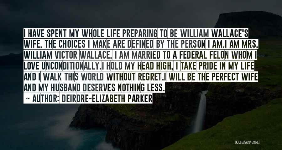 I'm Not A Perfect Wife Quotes By Deirdre-Elizabeth Parker