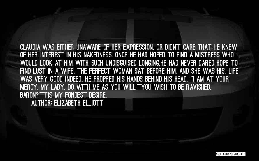 I'm Not A Perfect Wife Quotes By Elizabeth Elliott