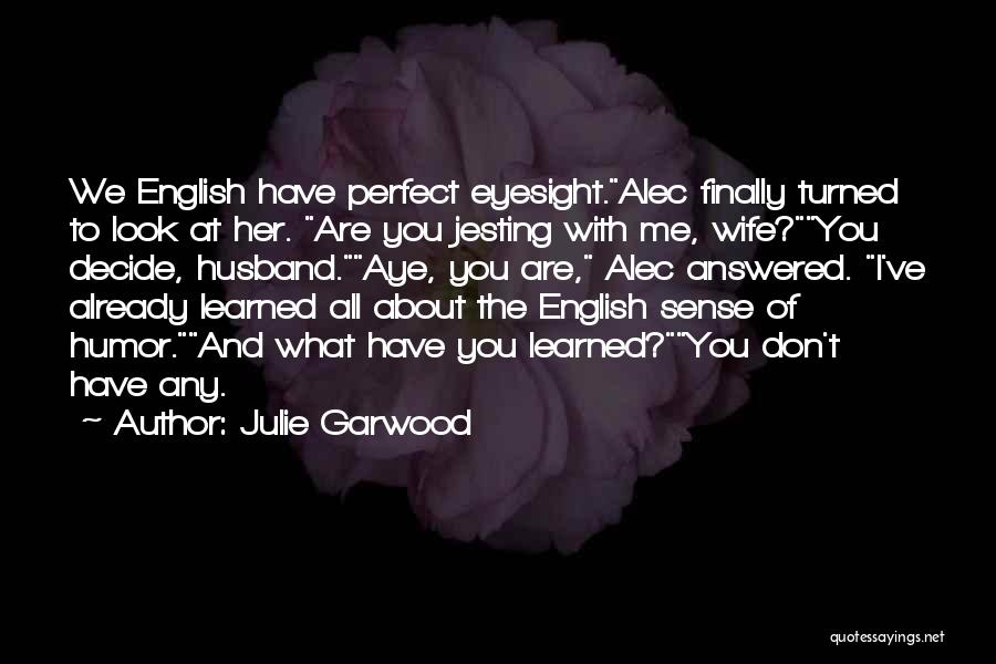 I'm Not A Perfect Wife Quotes By Julie Garwood