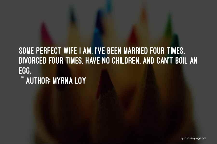 I'm Not A Perfect Wife Quotes By Myrna Loy