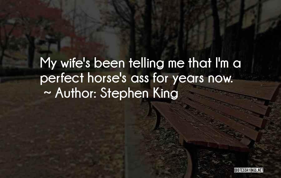 I'm Not A Perfect Wife Quotes By Stephen King